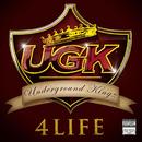 UGK 4 Life/UGK (Underground Kingz)