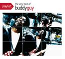 Playlist: The Very Best Of Buddy Guy/Buddy Guy