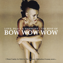 Love, Peace & Harmony The Best Of Bow Wow Wow/Bow Wow Wow