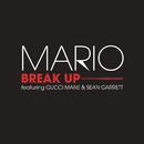 Break Up (Radio Edit)( feat.Gucci Mane & Sean Garrett)/Mario