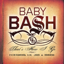 "Bash Pack (feat. ""Cyclone"" & ""That's How I Go"")/Baby Bash"