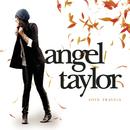Love Travels/Angel Taylor
