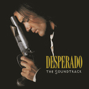 Desperado: The Soundtrack/Original Motion Picture Soundtrack
