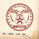 Do What You Do/Mudvayne