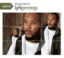 Playlist: The Very Best Of Lyfe Jennings/Lyfe Jennings