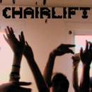 Does You Inspire You/Chairlift