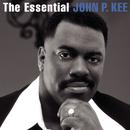 The Essential John P. Kee/John P. Kee