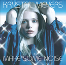 Make Some Noise/Krystal Meyers