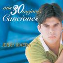 Mis 30 Mejores Canciones/Jerry Rivera
