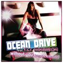 Without You feat.DJ Oriska/Ocean Drive
