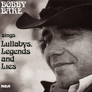 Bobby Bare Sings Lullabys, Legends And Lies (And More)/Bobby Bare