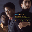 Everybody Plays The Fool: The Best Of The Main Ingredient/The Main Ingredient