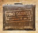 Ricomincio da 30 Deluxe Edition/Pino Daniele