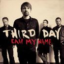 Call My Name/Third Day