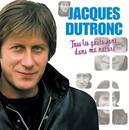 Tous Les Goûts Sont Dans Ma Nature/Jacques Dutronc