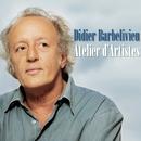 Atelier d'artistes/Didier Barbelivien