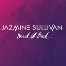 Need U Bad/Jazmine Sullivan