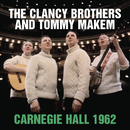 Live at Carnegie Hall - November 3, 1962/The Clancy Brothers with Tommy Makem