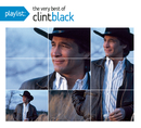 Playlist: The Very Best Of Clint Black/Clint Black