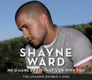 No U Hang Up / If That's OK With You/Shayne Ward
