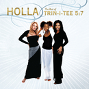 Holla: The Best Of Trin-I-Tee 5:7/Trin-I-Tee 5:7