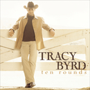 Ten Rounds/Tracy Byrd