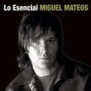 Lo Esencial/Miguel Mateos