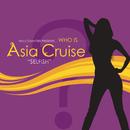 Selfish (Main Version)/Asia Cruise