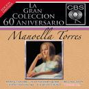 La Gran Colección del 60 Aniversario CBS - Manoella Torres/Manoella Torres