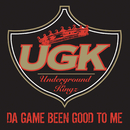 Da Game Been Good to Me/UGK (Underground Kingz)
