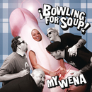 My Wena/Bowling For Soup