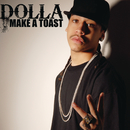 Make a Toast/Dolla