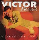 A Pesar De Todo/Víctor Manuelle