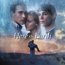 Here On Earth - Music From The Motion Picture/Here On Earth (Motion Picture Soundtrack)