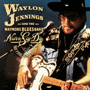 Never Say Die - The Complete Final Concert/Waylon Jennings & The Waymore Blues Band