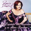 Rocio Durcal La Española Mas Mexicana Y Su Alma Ranchera/Rocío Dúrcal