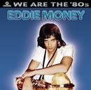 We Are The '80s/Eddie Money