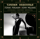 Selections from Cinema Serenade/Cinema Serenade 2/Itzhak Perlman