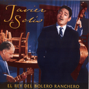 El Rey Del Bolero Ranchero/Javier Solís