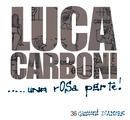 Una Rosa Per Te/Luca Carboni