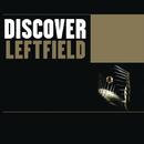 Discover Leftfield/Leftfield