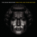 Treat Me Like Your Mother/The Dead Weather