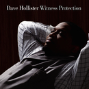 Witness Protection/Dave Hollister