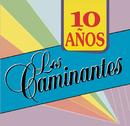 10 Años/Los Caminantes