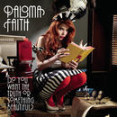 Do You Want The Truth Or Something Beautiful?/Paloma Faith