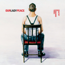 Healthy In Paranoid Times/Our Lady Peace