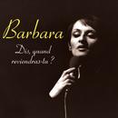 Dis, quand reviendras-tu ?/Barbara
