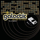 We Love 'Em Tonight (Live at Tipitina's)/GALACTIC