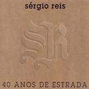 Sérgio Reis 40 Anos de Estrada/Sérgio Reis