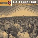 Live From Bonnaroo 2005/Ray LaMontagne